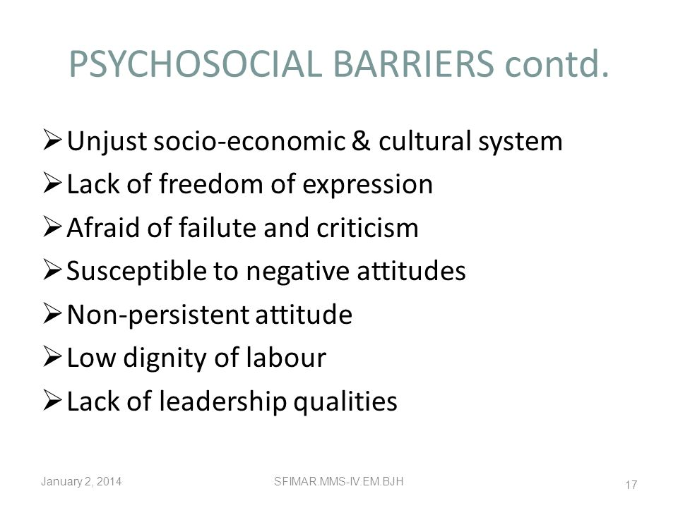 PSYCHOSOCIAL BARRIERS contd.