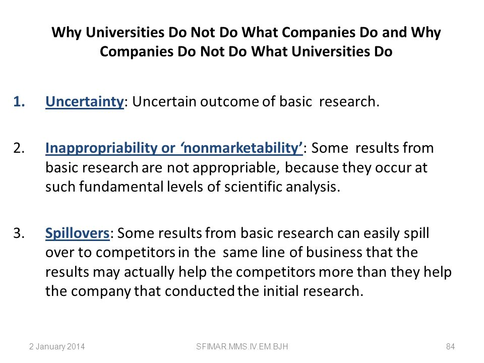 Uncertainty: Uncertain outcome of basic research.