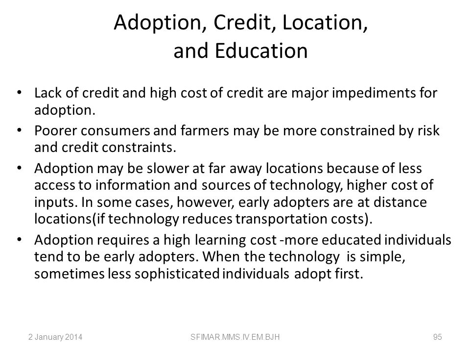 Adoption, Credit, Location, and Education