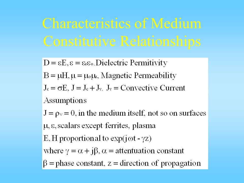 Characteristics of Medium Constitutive Relationships