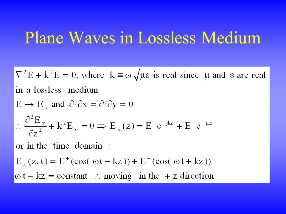 Plane Waves in Lossless Medium