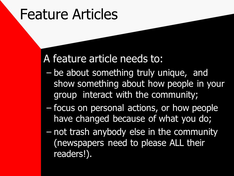 Feature Articles A feature article needs to: