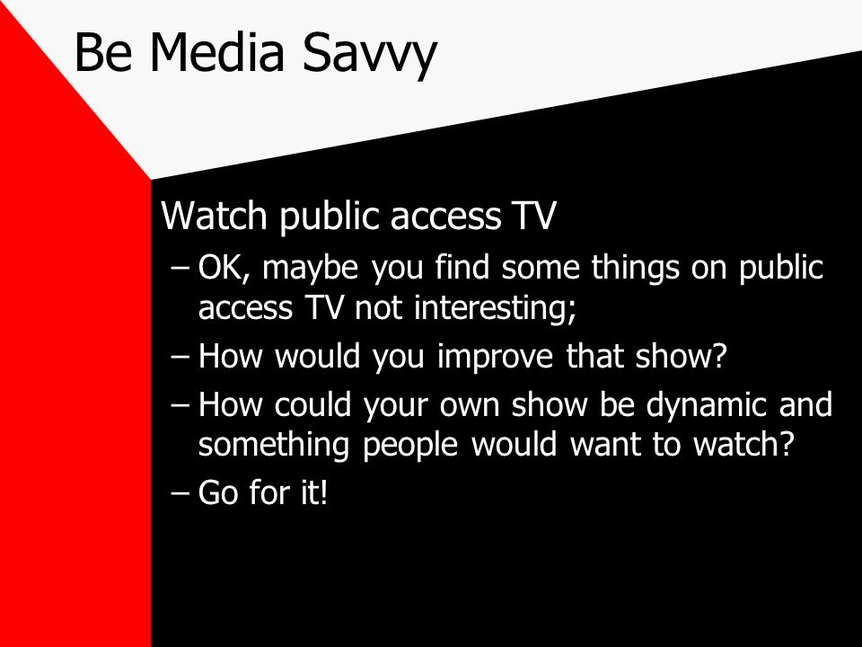 Be Media Savvy Watch public access TV