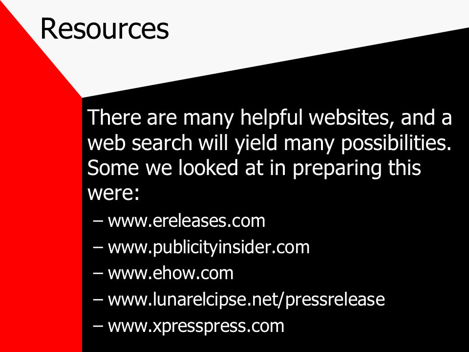 Resources There are many helpful websites, and a web search will yield many possibilities. Some we looked at in preparing this were: