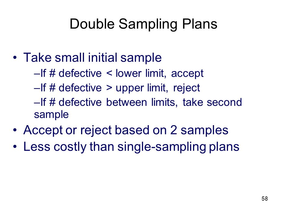 Double Sampling Plans Take small initial sample