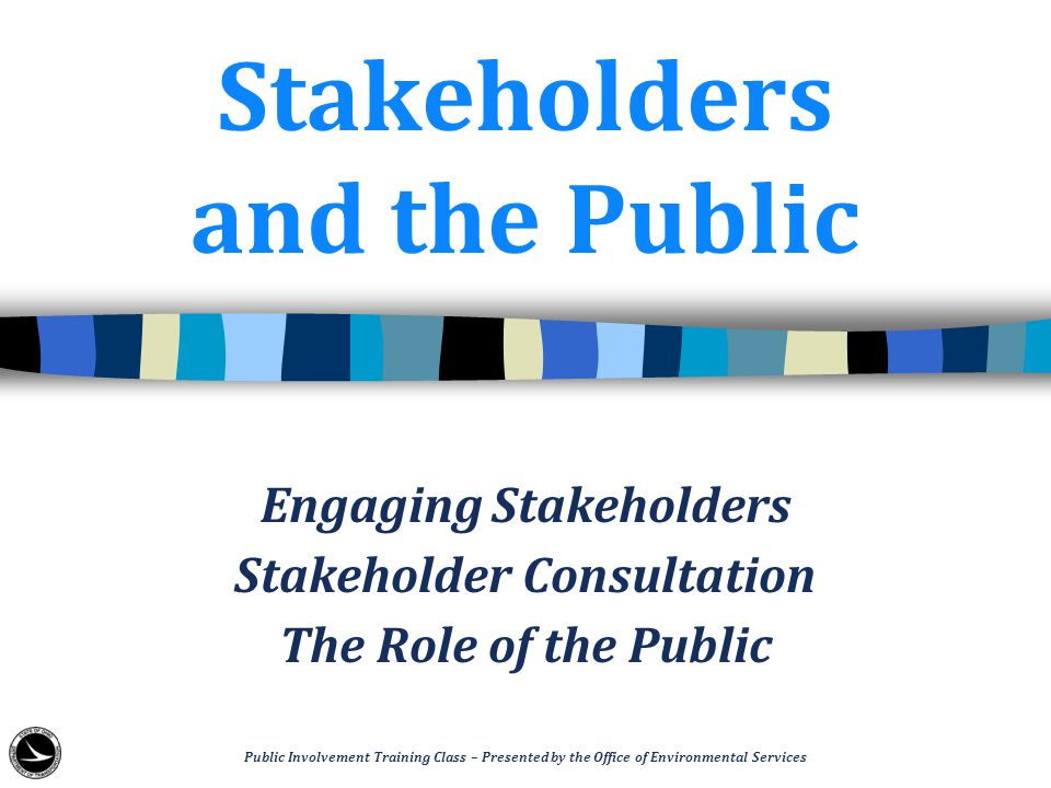 Stakeholders and the Public