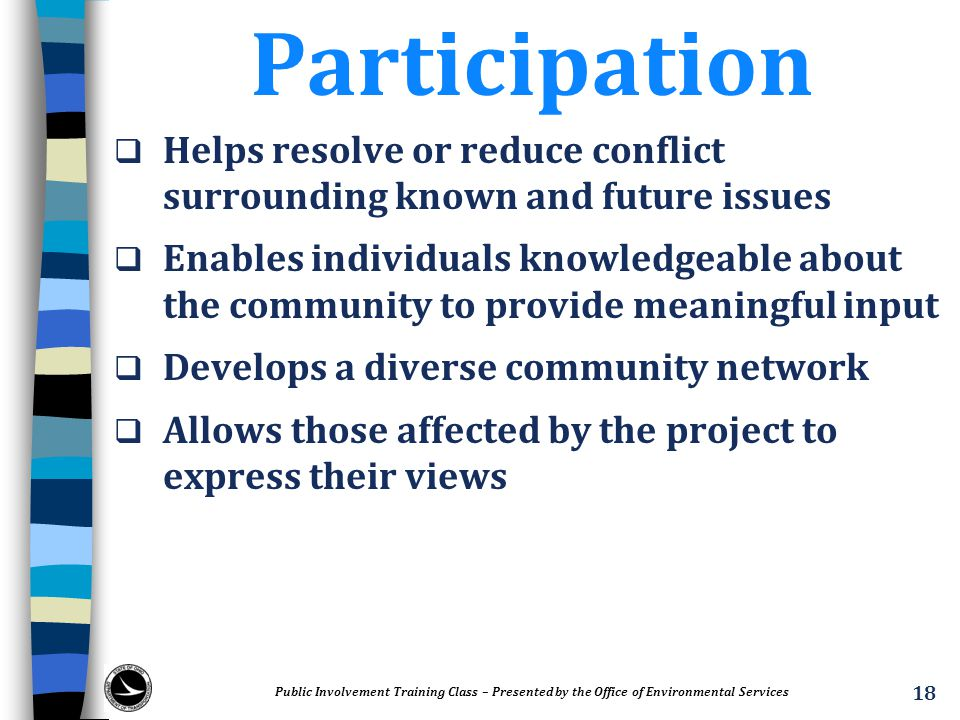 Participation Helps resolve or reduce conflict surrounding known and future issues.