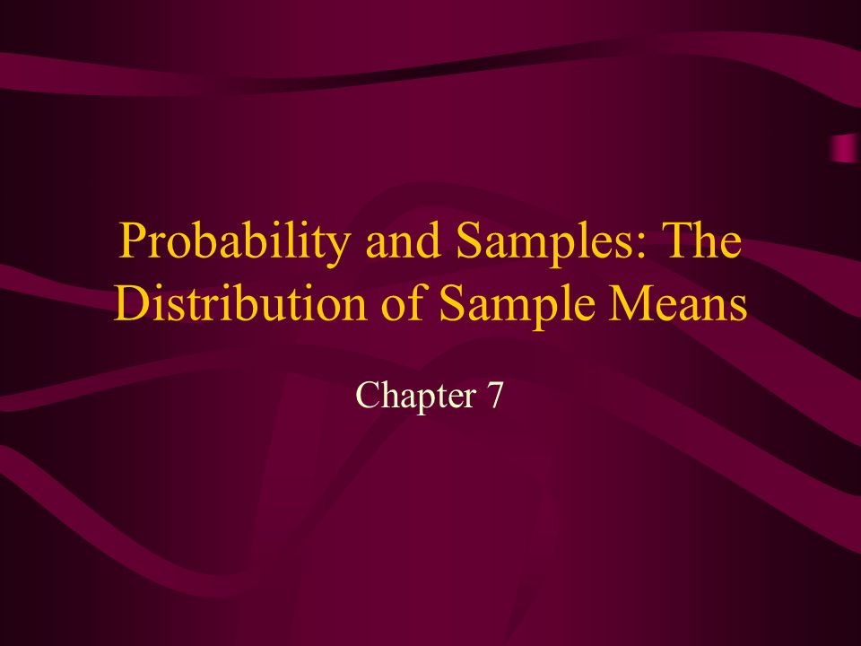 Probability and Samples: The Distribution of Sample Means