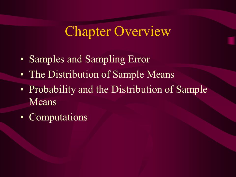 Chapter Overview Samples and Sampling Error