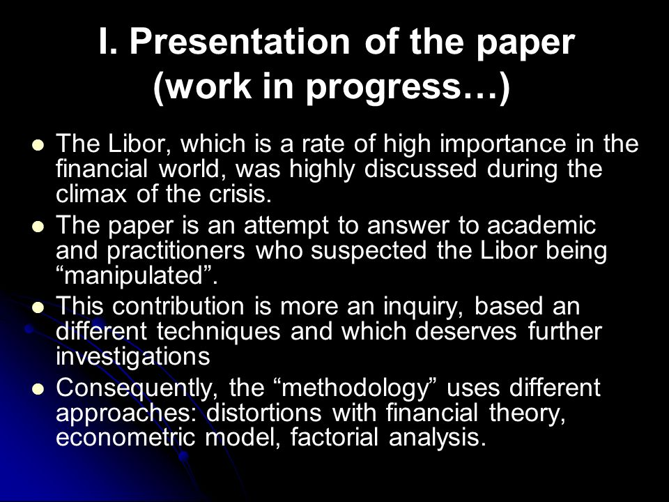 I. Presentation of the paper (work in progress…)