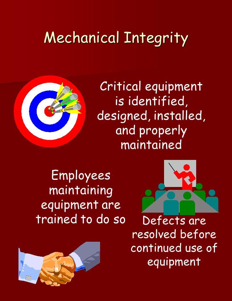Mechanical Integrity Critical equipment is identified, designed, installed, and properly maintained.