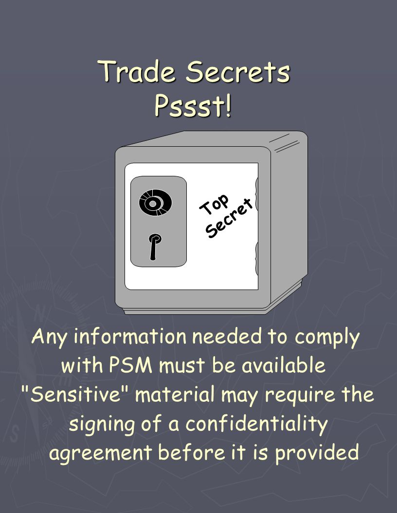 Trade Secrets Pssst! Any information needed to comply
