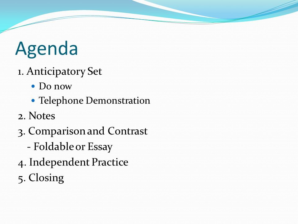 Agenda 1. Anticipatory Set 2. Notes 3. Comparison and Contrast