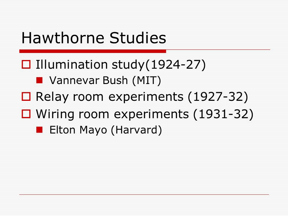 Hawthorne Studies Illumination study(1924-27)