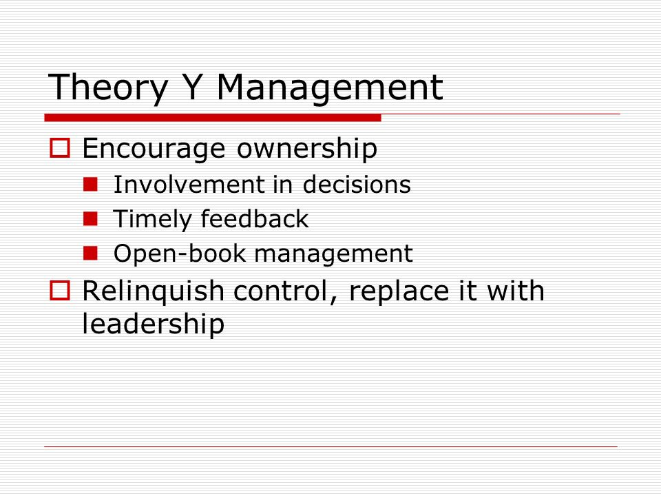 Theory Y Management Encourage ownership