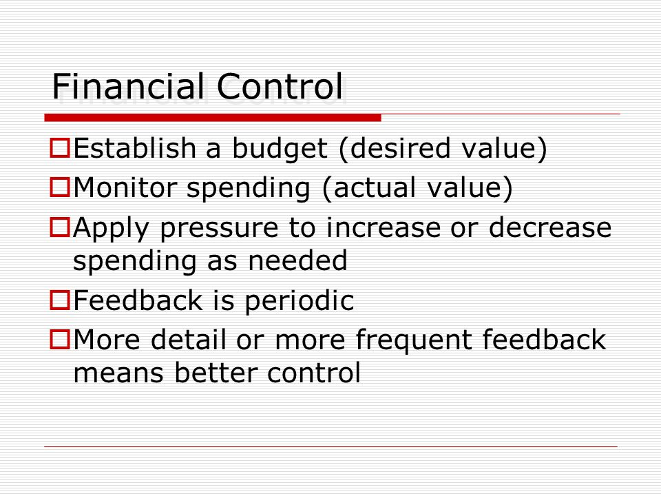 Financial Control Establish a budget (desired value)