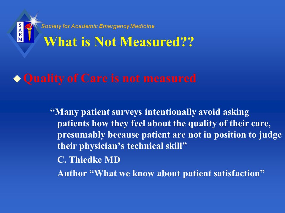 What is Not Measured Quality of Care is not measured