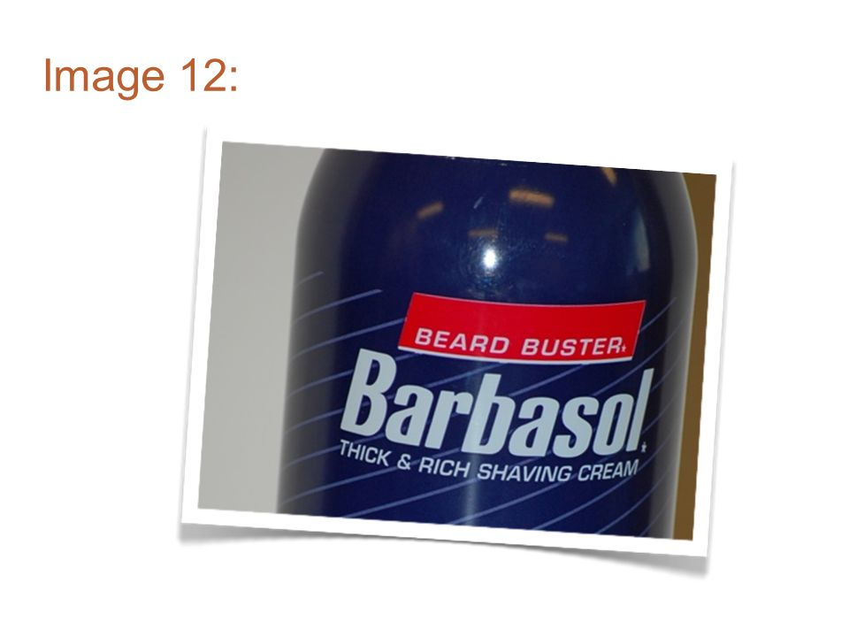 Image 12: Ah barbasol, the king of lathers, may be a more appropriate logo should be be ass-buster