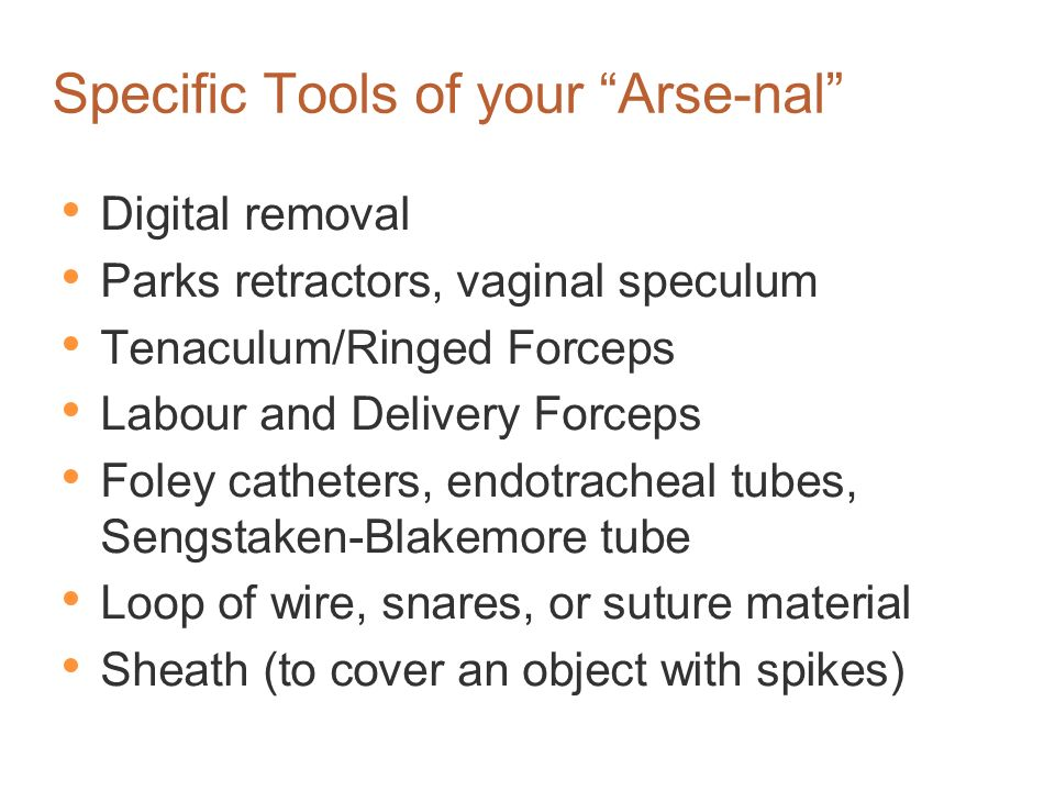 Specific Tools of your Arse-nal