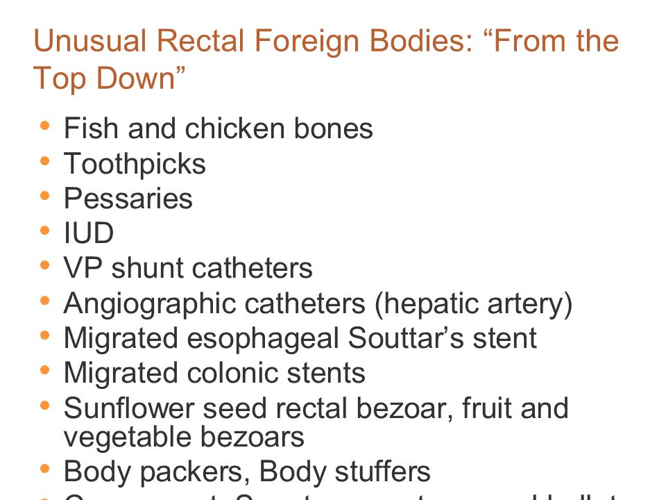 Unusual Rectal Foreign Bodies: From the Top Down