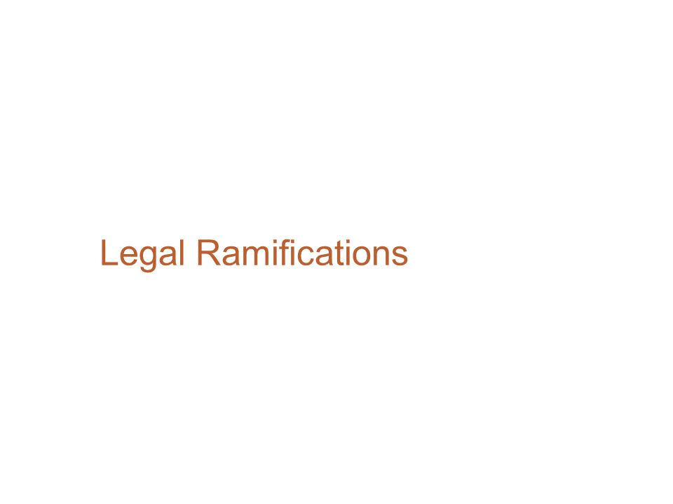 Legal Ramifications