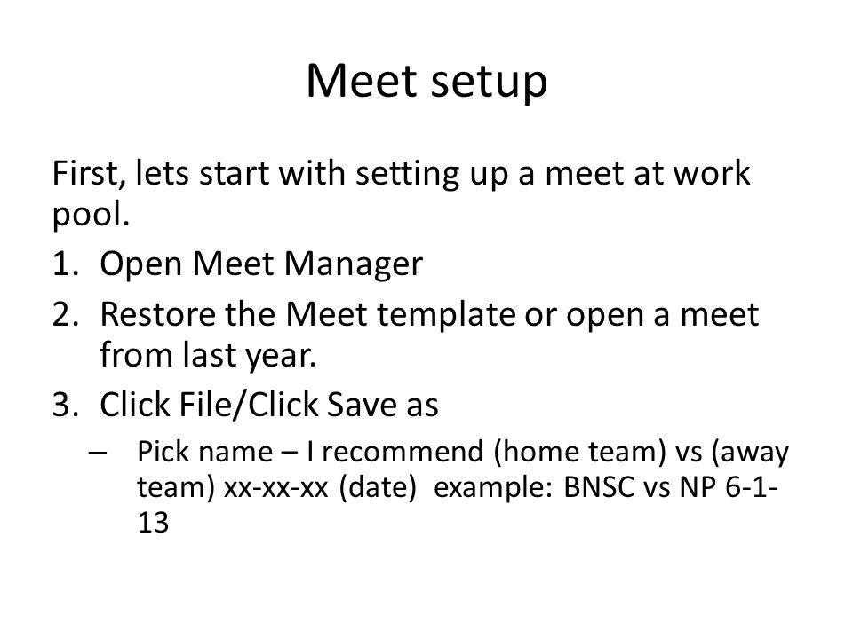 Meet setup First, lets start with setting up a meet at work pool.