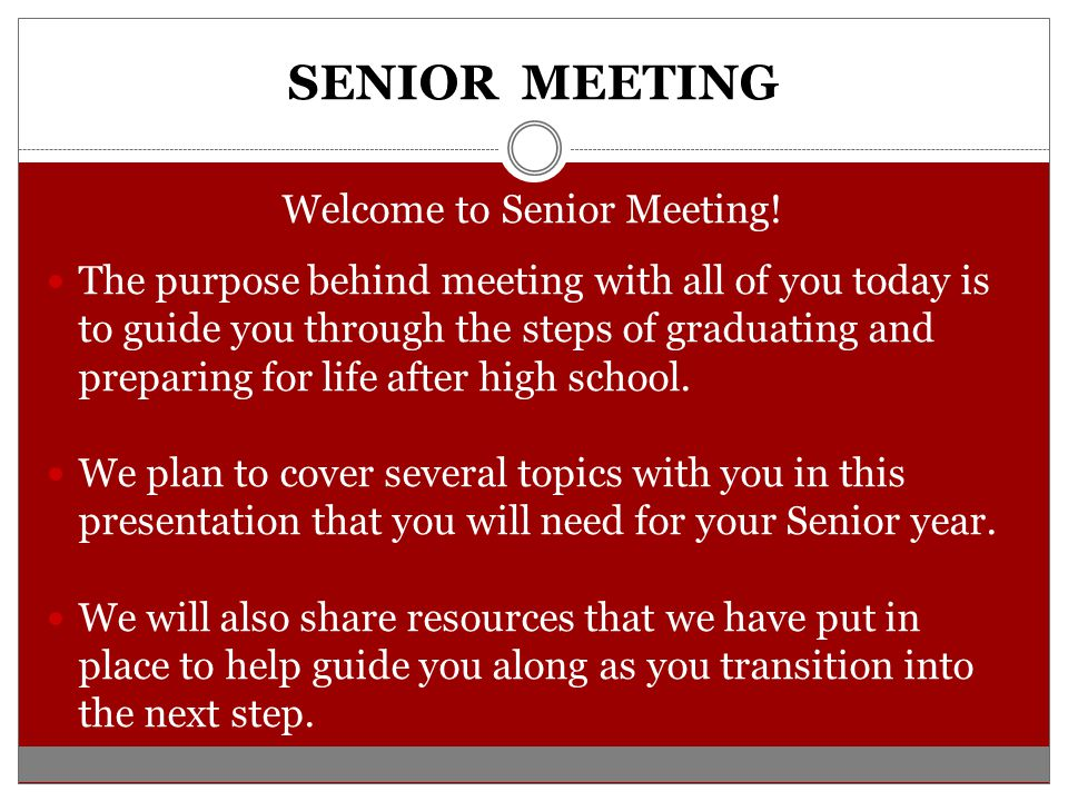 Welcome to Senior Meeting!