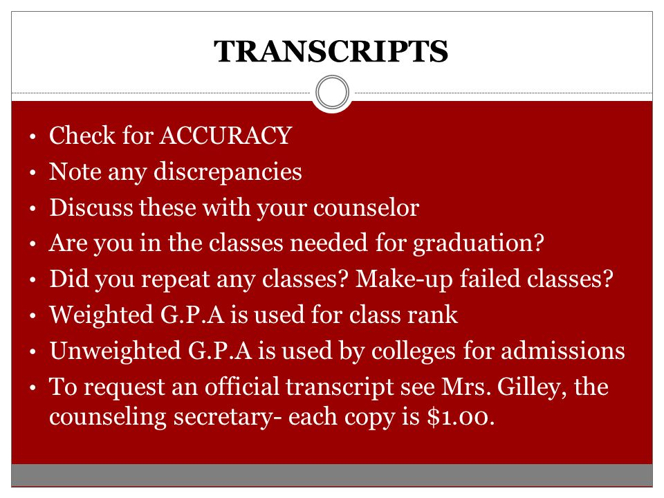 TRANSCRIPTS Check for ACCURACY Note any discrepancies