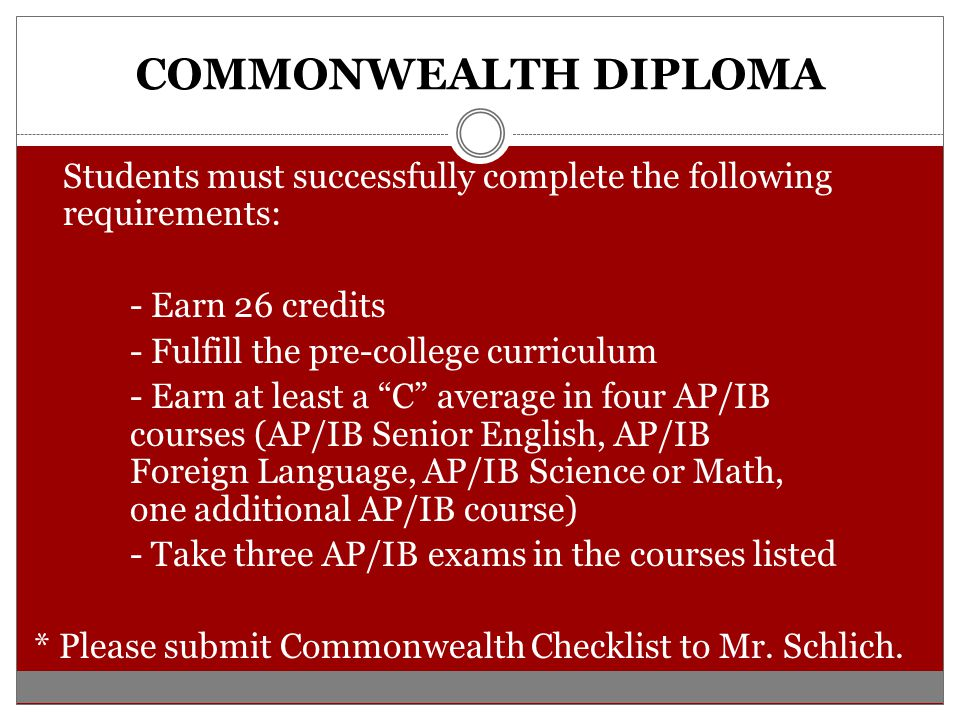 COMMONWEALTH DIPLOMA Students must successfully complete the following requirements: - Earn 26 credits.
