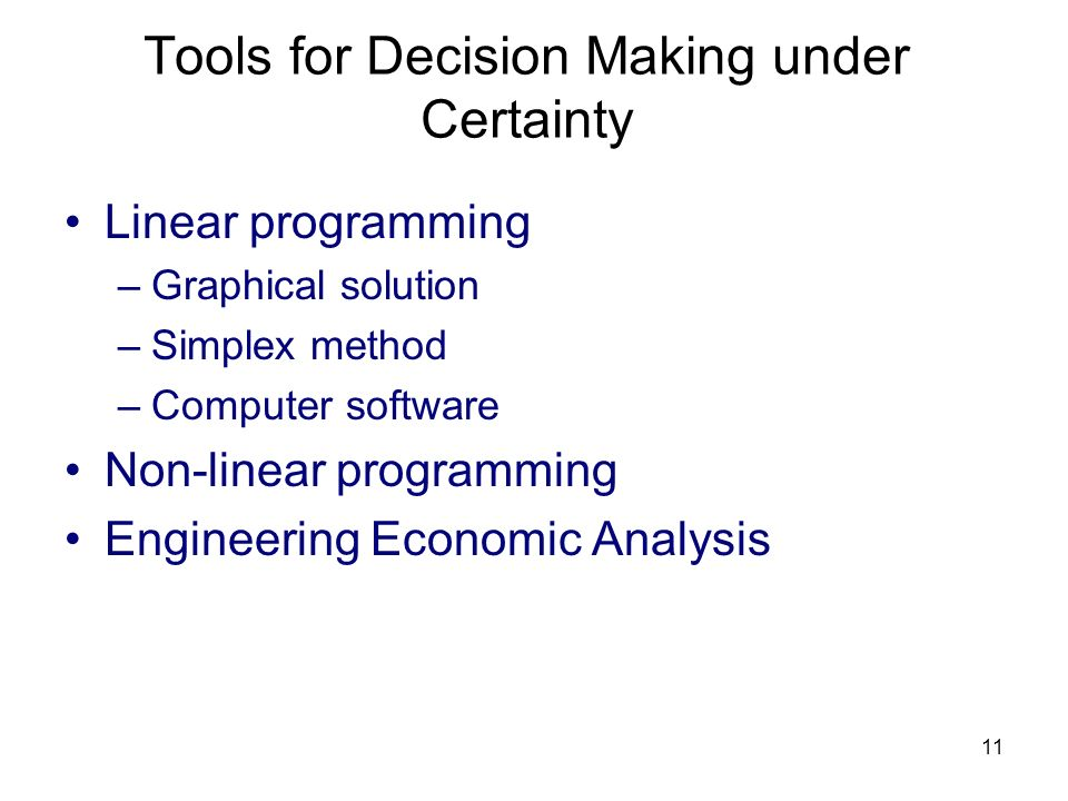 Tools for Decision Making under Certainty