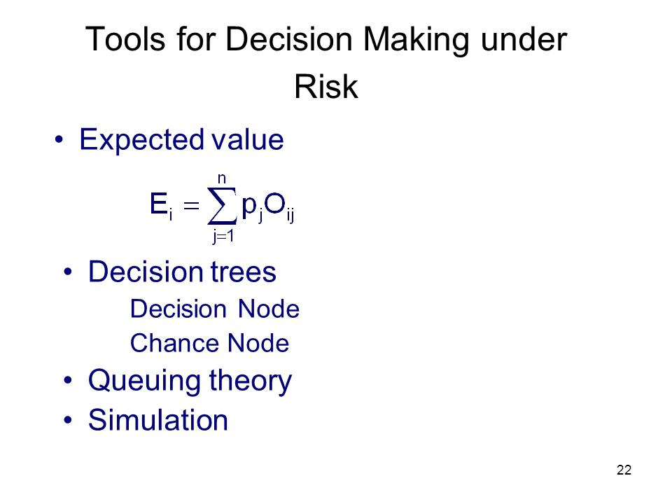 Tools for Decision Making under Risk