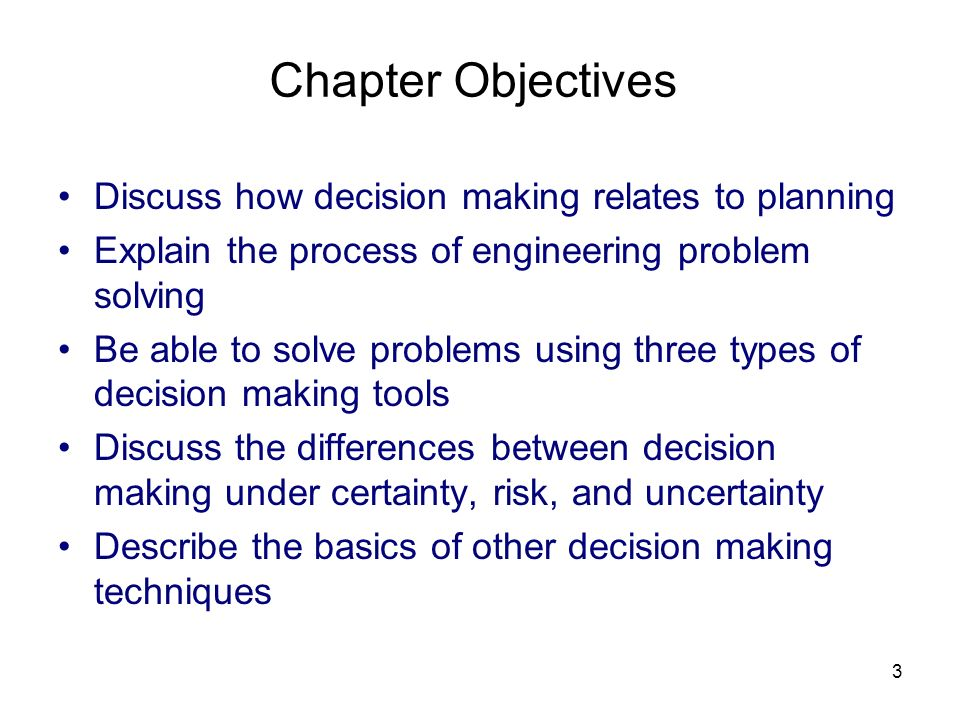 Chapter Objectives Discuss how decision making relates to planning