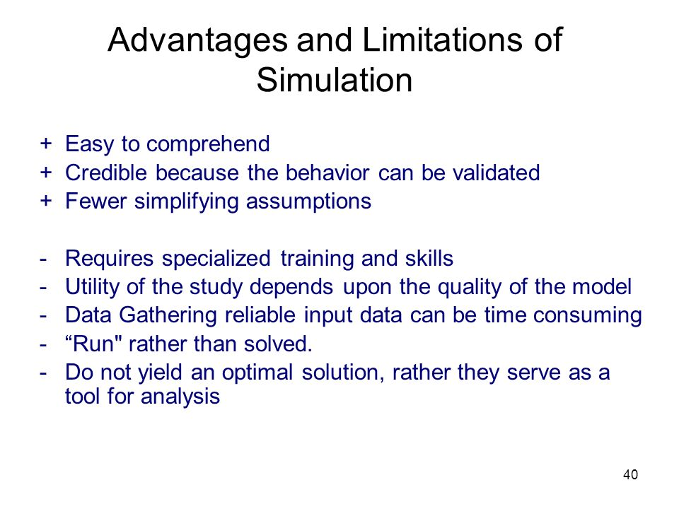 Advantages and Limitations of Simulation