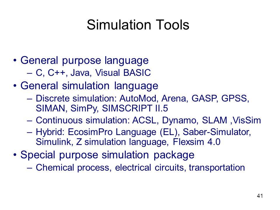 Simulation Tools General purpose language General simulation language