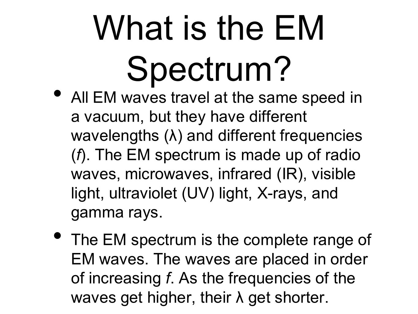 What is the EM Spectrum