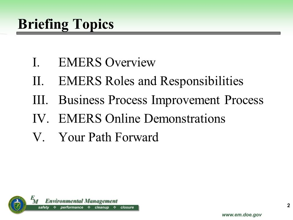 Briefing Topics EMERS Overview EMERS Roles and Responsibilities