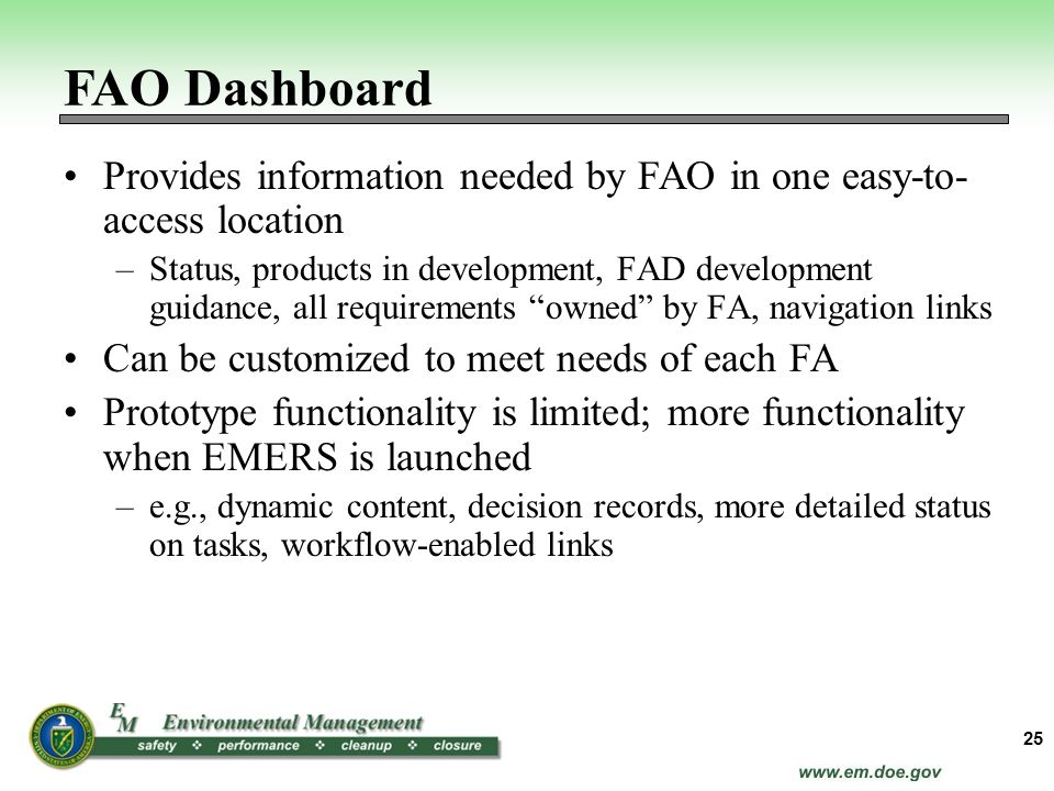 FAO Dashboard Provides information needed by FAO in one easy-to- access location.