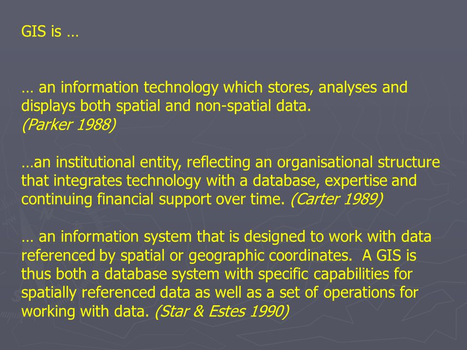 GIS is … … an information technology which stores, analyses and displays both spatial and non-spatial data.