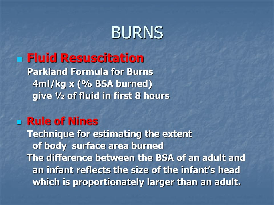 BURNS Fluid Resuscitation Rule of Nines Parkland Formula for Burns