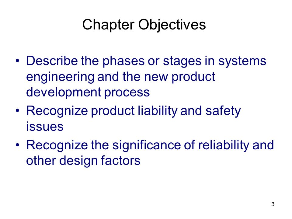 Chapter Objectives Describe the phases or stages in systems engineering and the new product development process.