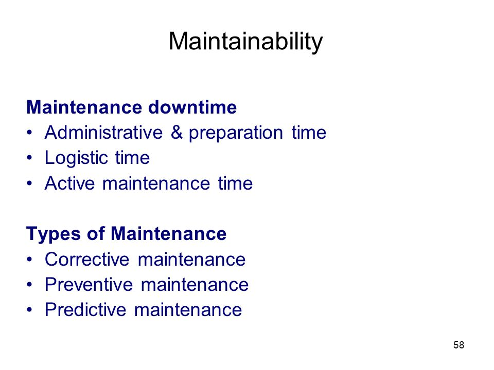 Maintainability Maintenance downtime Administrative & preparation time