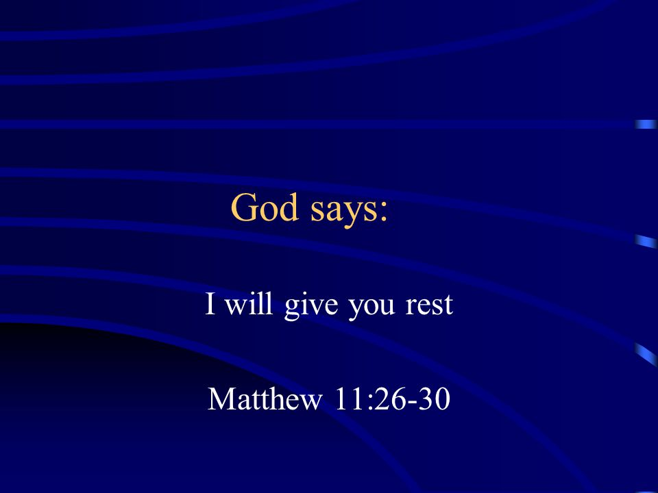I will give you rest Matthew 11:26-30