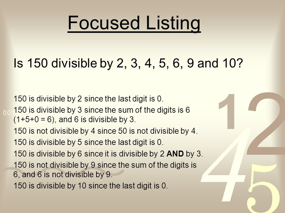 Focused Listing Is 150 divisible by 2, 3, 4, 5, 6, 9 and 10