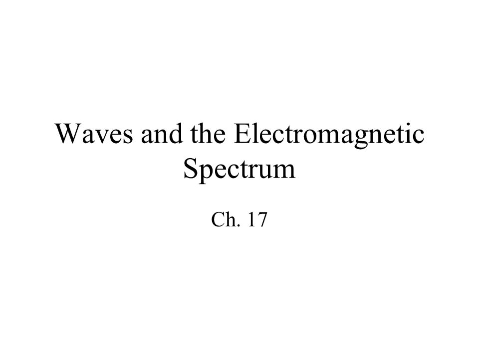 Waves and the Electromagnetic Spectrum