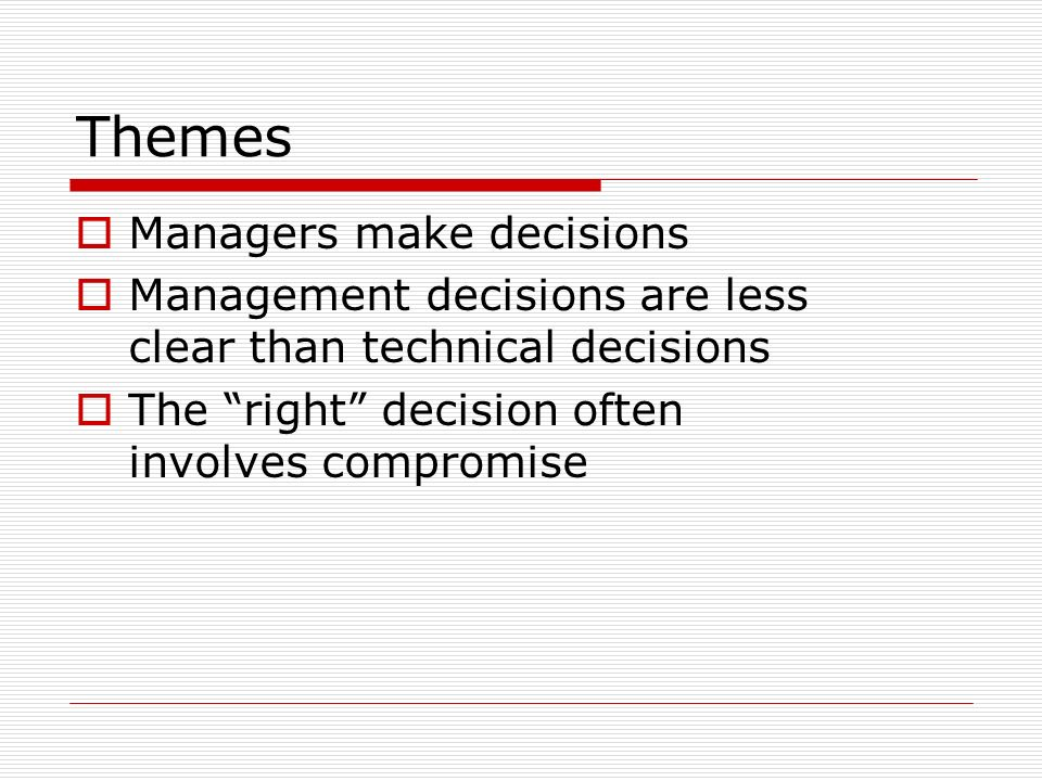 Themes Managers make decisions