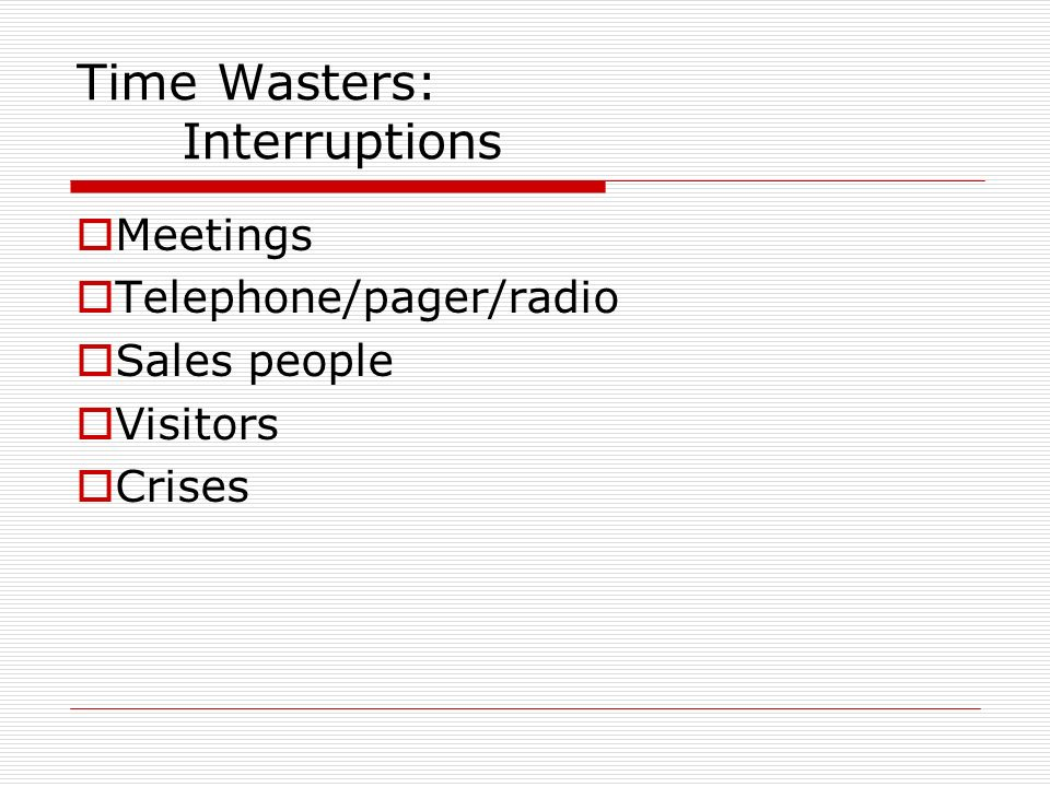 Time Wasters: Interruptions