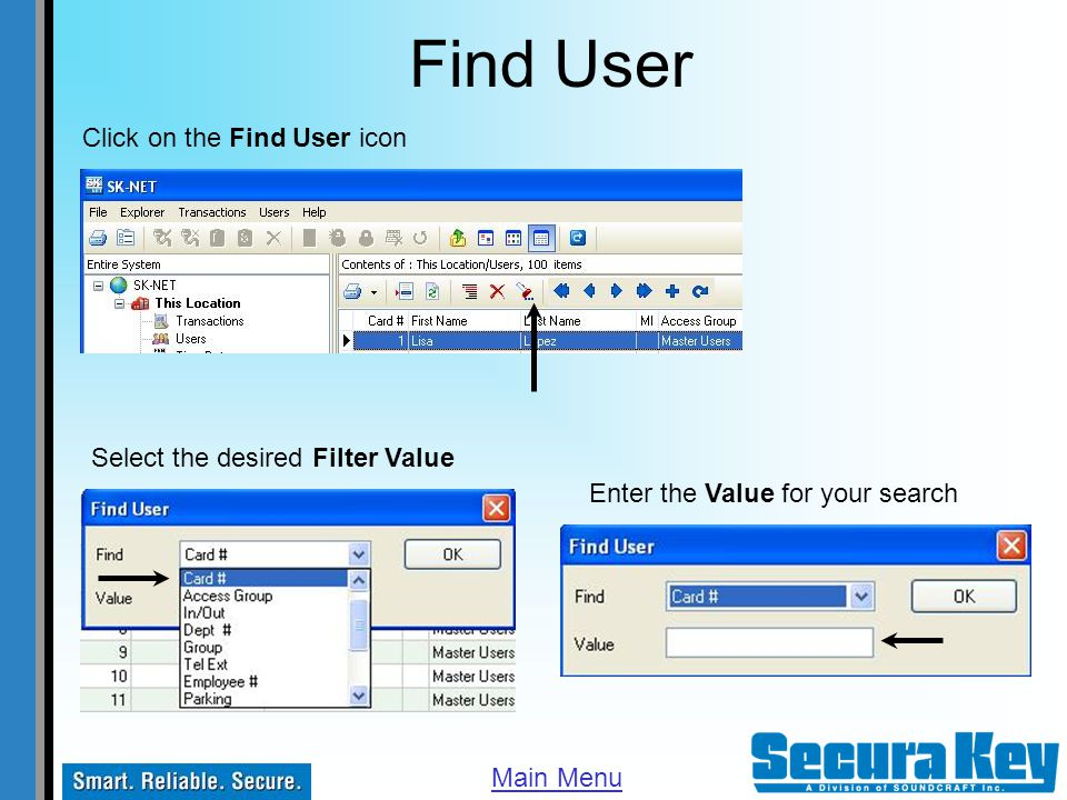 Find User Click on the Find User icon Select the desired Filter Value