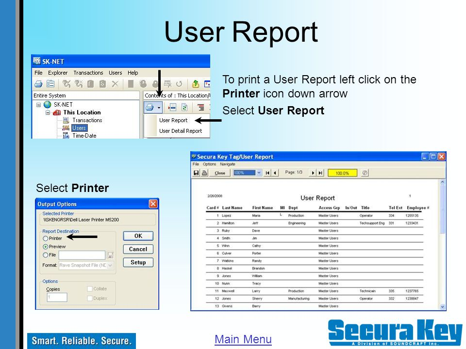 User Report To print a User Report left click on the Printer icon down arrow. Select User Report. Select Printer.