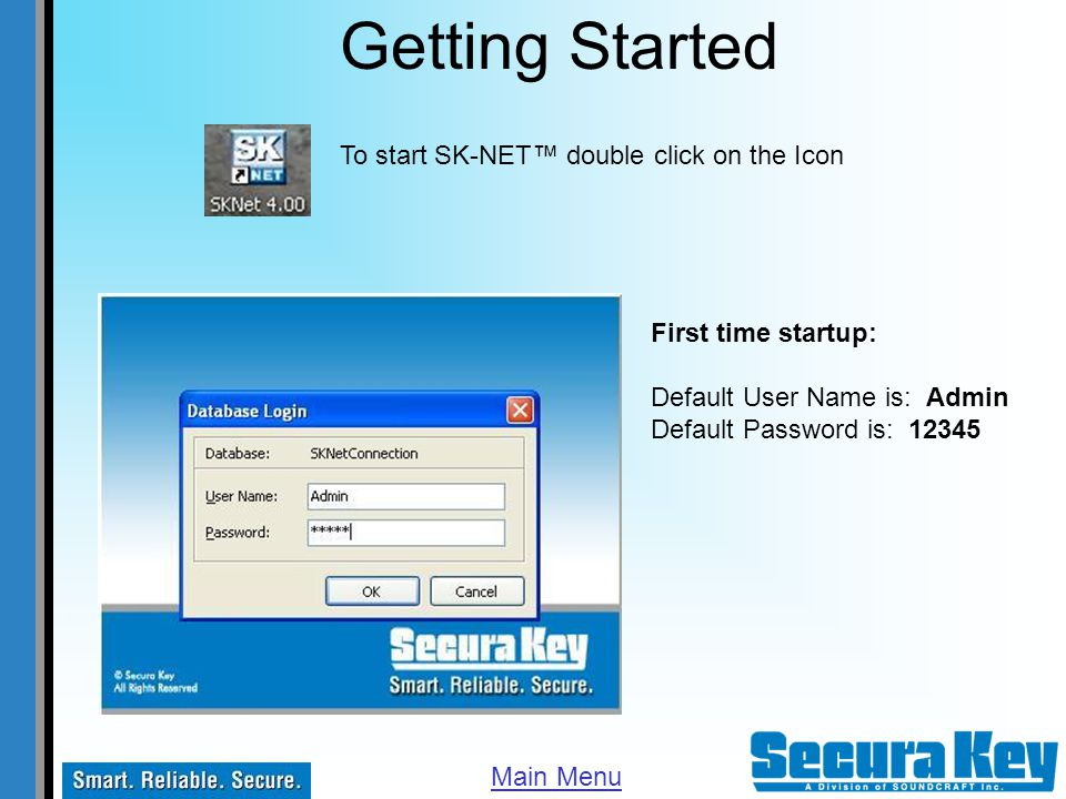 Getting Started To start SK-NET™ double click on the Icon