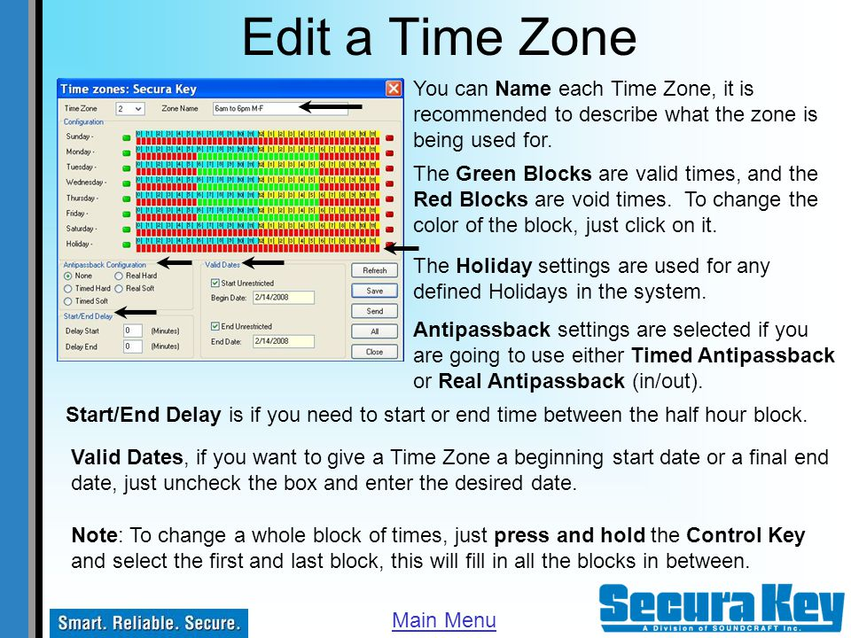Edit a Time Zone You can Name each Time Zone, it is recommended to describe what the zone is being used for.